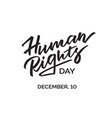 concept morden inscription on human rights day vector image vector image