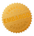 gold embargo award stamp vector image vector image