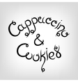 Hand-drawn Lettering Cappuccino and vector image vector image
