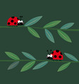 two cute ladybirds walking on grass stems vector image