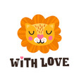 with love lion head and romantic hand drawn quote vector image vector image