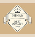 best quality old label with premium assurance vector image