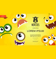 cartoon cute monster faces concept vector image
