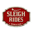 sleigh rides vintage rusty metal sign vector image