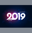 2019 colorful happy new year glowing background vector image vector image