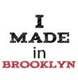 Slogan - I made in Brooklyn