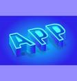 app word isometric typography template vector image
