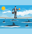 businessman walking a tightrope over shark in sea vector image