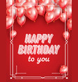 happy birthday card with red balloons confetti vector image vector image