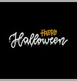 happy halloween hand written lettering text happy vector image vector image