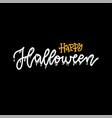 happy halloween hand written lettering text happy vector image