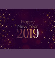 shiny 2019 happy new year sparkles background vector image vector image