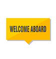 welcome aboard price tag vector image vector image