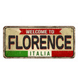 welcome to florence vintage rusty metal sign vector image vector image