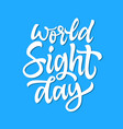 world sight day - hand drawn brush pen vector image vector image