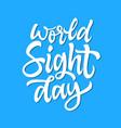 world sight day - hand drawn brush pen vector image