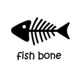 black fish skeleton fishbone with text isolated vector image