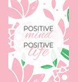 positive mind positive life vector image