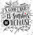 Quote Hand drawn vintage print with hand lettering vector image vector image