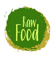 raw food diet label green painted emblem vector image vector image