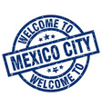 welcome to mexico city blue stamp vector image vector image