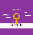 every day is womens day card with girls dancing vector image vector image