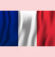 france realistic waving flag national country vector image vector image