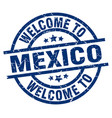 welcome to mexico blue stamp vector image vector image