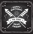 happy birthday to you dear friend badge card vector image vector image