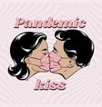 pandemic kiss hand drawn kissing vector image