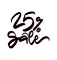 25 percent sale sale hand lettering design vector image vector image