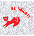 Be bright greeting card with cat vector image