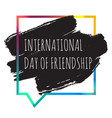 international day of friendship banner vector image