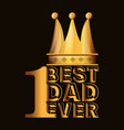 best father with number one emblem vector image vector image