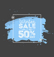 winter sale banner brush grunge texture bacground vector image