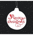 Christmas ball with hand drawn lettering vector image vector image