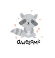 cute raccoon and awesome hand lettering text vector image