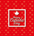 happy canada day celebration poster vector image
