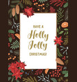 have a holly jolly christmas greeting card vector image vector image