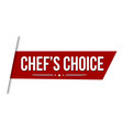 chefs choice banner design vector image vector image