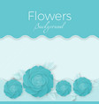 flowers background with paper blooming roses with vector image