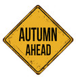 autumn ahead vintage rusty metal sign vector image vector image