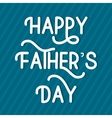 Fathers day greeting vector image