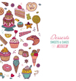 Colorful Background with Cakes Sweets and Desserts vector image vector image