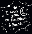 i love you to the moon and back lettering vector image vector image