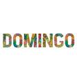 word domingo sunday in spanish decorative vector image vector image
