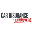 car insurance approved sign or stamp vector image