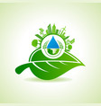 eco energy concept with leafcityscapewater drop vector image