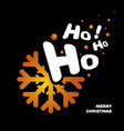 snowflake with text ho ho ho - banner design vector image vector image