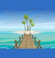 tropical island in ocean with wooden bridge vector image vector image